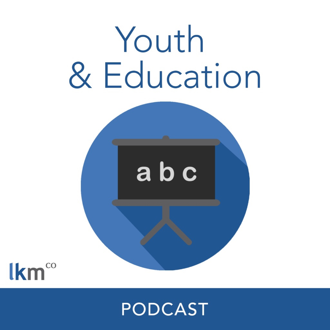 The LKMco Youth and Education Podcast